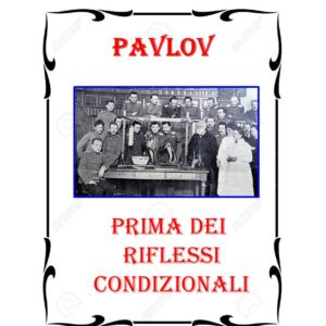 Pavlov prima dei riflessi condizionali